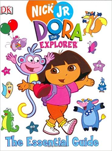 Dora the Explorer Essential Guide (Nick Jr): DK Publishing ...