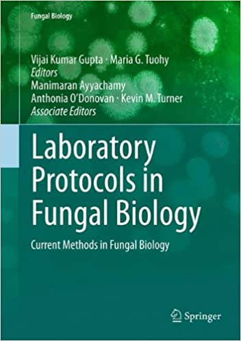 Laboratory Protocols in Fungal Biology Current Methods in Fungal Biology