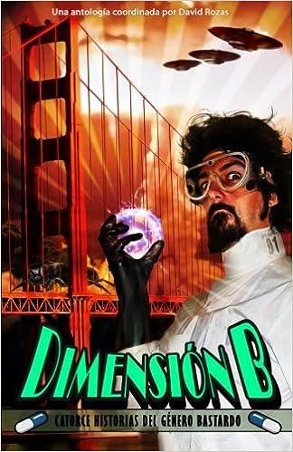 Dimension B (Spanish Edition): La Pastilla Roja Ediciones VV ...