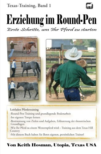 Erziehung Im Round Pen  Erste Schritte Um Ihr Pferd Zu Starten  Texas Training