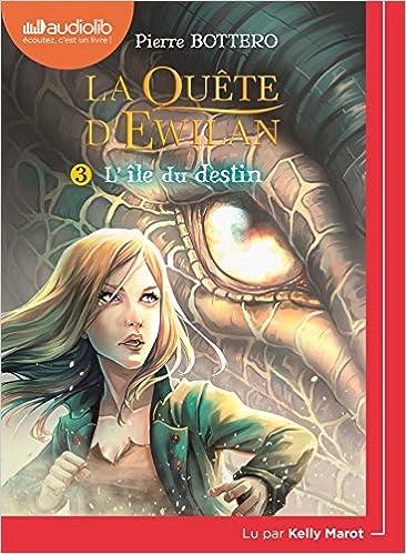 La Quête dEwilan 3 - LIle du destin: Livre audio 1CD MP3