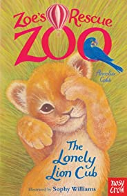 Zoe's Rescue Zoo: The Lonely Lion Cub (English Edit