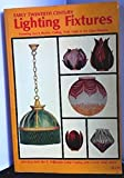 img - for Early Twentieth Century Lighting Fixtures: Featuring Gas and Electric, Ceiling, Wall, Table and Art Glass Fixtures book / textbook / text book