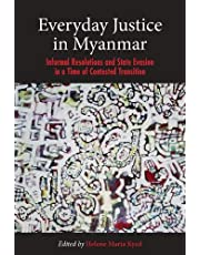 Everyday Justice in Myanmar: Informal Resolutions and State Evasion in a Time of Contested Transition: 73