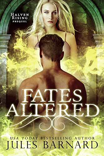 Fates Altered: Halven Rising, Prequel by [Barnard, Jules]