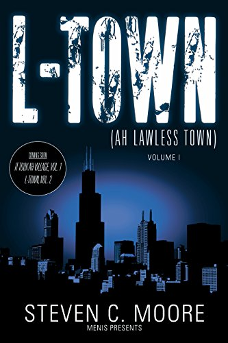 L-Town (Ah Lawless Town): Volume I by [Moore, Steven C.]