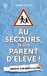 Au secours, je suis parent d'élève ! par Sellem