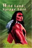 Wild Land, Savage Love, Gerylyn Brooks, 0595277934