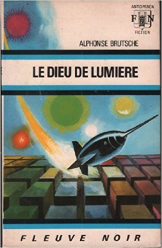 Le dieu de lumière - Alphonse Brutsche