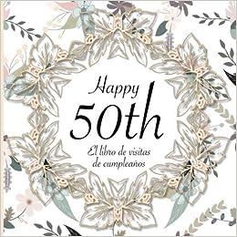 Amazon.com: El Libro de Visitas de Cumpleaños: 50 Años I ...