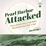 Pearl Harbor Attacked: Every Known Surviving Radio Broadcast from Dec 7, 1941 | Jim Hodges - producer