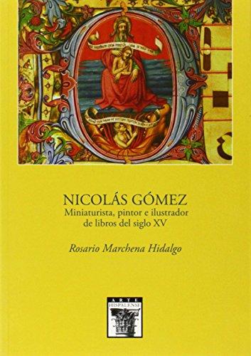 Descargar Libro Nicolás Gómez, Miniaturista, Pintor E Ilustrador De Libros Del Siglo Xv Rosario Marchena Hidalgo
