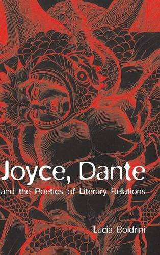 Read Online Joyce, Dante, and the Poetics of Literary Relations: Language and Meaning in Finnegans Wake pdf