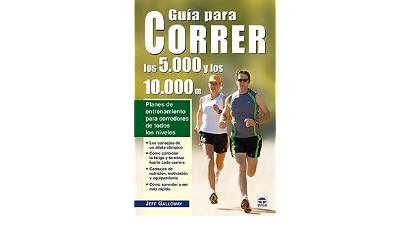 Guia para correr los 5.000 y 10.000m / Galloways 5k/10k Running: Planes de entrenamiento para corredores de todos los niveles / Training Plans for Runners ...