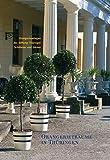Orangerietraume in Thuringen : Orangerieanlagen der Stiftung Thuringer Schlosser und Garten, Paulus, Helmut-Eberhard, 3795417899