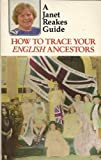 Front cover for the book How to trace your English ancestors (including Wales, Channel Islands, & Isle of Man) by Janet Reakes