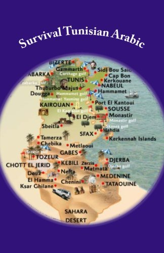 Survival Tunisian Arabic: A Phrasebook To Get Around in Tunisia