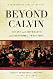 img - for Beyond Calvin: Essays on the Diversity of the Reformed Tradition book / textbook / text book