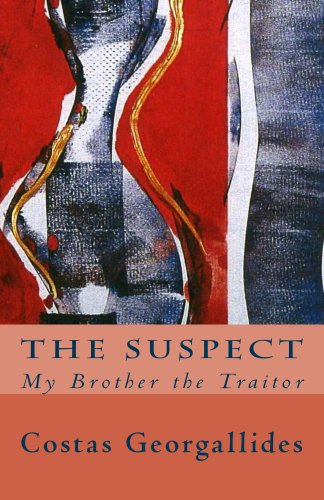 The suspect my brother the traitor ebook costas georgallides the suspect my brother the traitor by georgallides costas fandeluxe Ebook collections