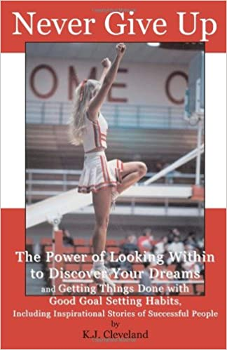 Never Give Up The Power Of Looking Within To Discover Your Dreams