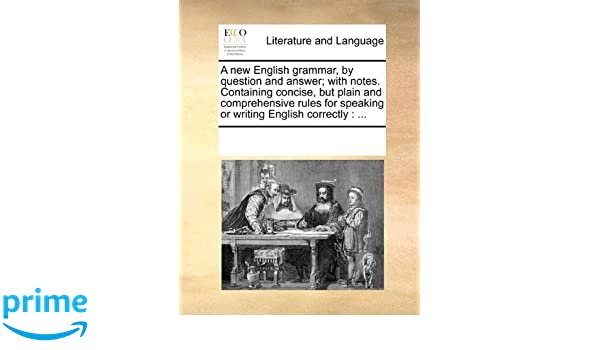 Amazon com: A new English grammar, by question and answer