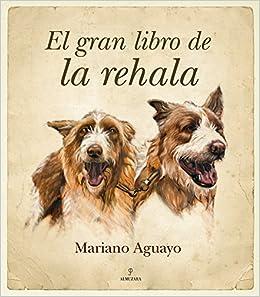 El gran libro de la rehala (Cinegética): Amazon.es: Mariano Aguayo Álvarez: Libros