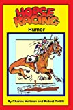 Horse Racing Humor, Charles S. Hellman, 0935938443