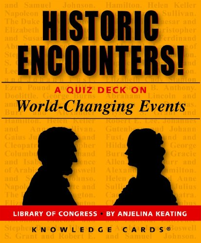 Historic Encounters! A Knowledge Cards Quiz Deck on World-Changing Events