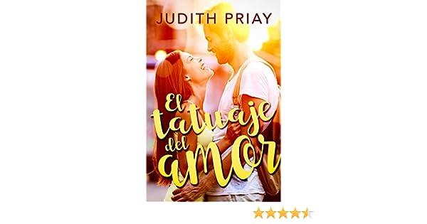 El tatuaje del amor eBook: Priay, Judith: Amazon.es: Tienda Kindle