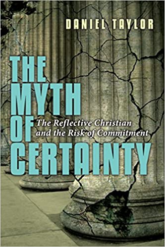 The Myth of Certainty: The Reflective Christian the Risk of