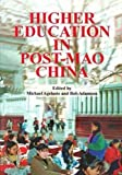 Higher Education in Post-Mao China, Michael Agelasto, 9622094503