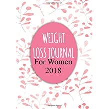 Weight Loss Journal For Women 2018: 90 Days Food & Exercise Journal | Weight Loss Diary | Diet & Fitness Tracker