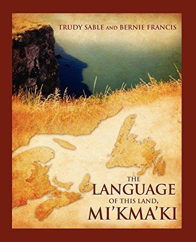 The Language of This Land, Mi'kma'ki by Brand: Cape Breton University Press