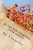 19 Tips for Starting over Single, Rj Thesman, 1494388456