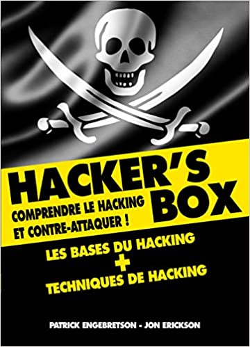 Hacker's box : Comprendre le hacking et contre-attaquer !, by Patrick Engebretson