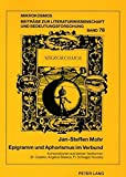 Epigramm und Aphorismus im Verbund: Kompositionen aus kleinen Textformen im 17. und 18. Jahrhundert- (Daniel Czepko, Angelus Silesius, Friedrich Schlegel, Novalis) (Mikrokosmos)