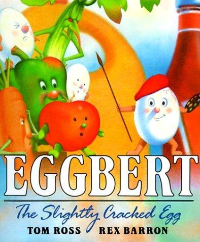 (Eggbert, the Slightly Cracked Egg by Tom Ross (1994-03-02))