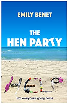 The Hen Party by [Benet, Emily]