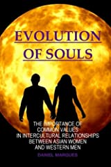 Evolution of Souls: The Importance of Common Values in Intercultural Relationships between Asian Women and Western Men Paperback