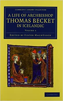 Thómas Saga Erkibyskups 2 Volume Set: A Life of Archbishop Thomas Becket in Icelandic (Cambridge Library Collection - Rolls)