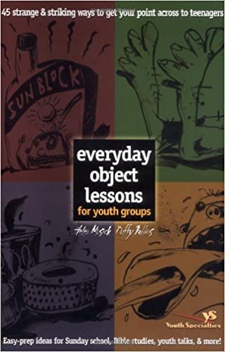 Everyday Object Lessons for Youth Groups: Helen Musick