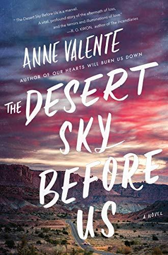 The Desert Sky Before Us: A Novel