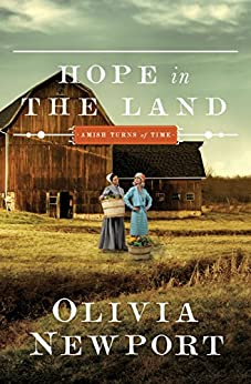 Hope in the Land (Amish Turns of Time Book 4) by [Newport, Olivia]