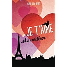 Je T'Aime, Me Neither by April Lily Heise (2013-05-28)