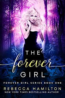 The Forever Girl (Forever Girl series Book 1) by [Hamilton, Rebecca]