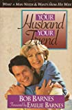 Your Husband, Your Friend, Bob Barnes, 0890819599
