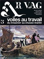 Ar vag : Tome 5, Voiles au travail du canot-misaine au dundée