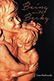 Being with Becky, Lisa Binkowski, 1491861789