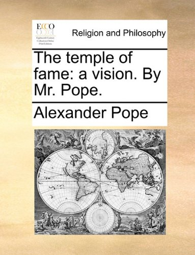 The temple of fame: a vision. By Mr. Pope. by Brand: Gale ECCO, Print Editions