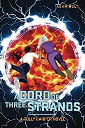 A Cord of Three Strands (The Tully Harper Series) (Volume 3)